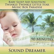Twinkle Twinkle Little Star Music Box Paradise (Baby Sleep Aid Solution) [For Colic, Fussy, Restless, Troubled, Crying Baby] [90 Minutes] Song