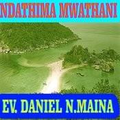 Ndathima Mwathani Songs