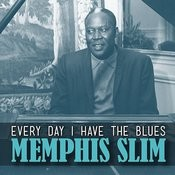 Every Day I Have The Blues Songs