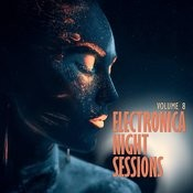 Electronica: Night Sessions, Vol. 8 Songs