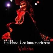 Folklore Latinoamericano - Valicha Songs