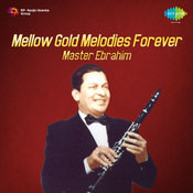 Mellow Gold Melodies Forever By Master Ebrahim Songs