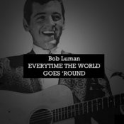 Everytime The World Goes 'round Songs