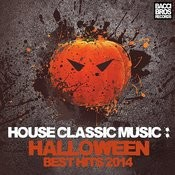 House Classic Music - Halloween Best Hits 2014 Songs