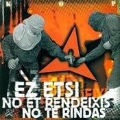 No Et Rendeixis / No Te Rindas / Ez Etsi Songs