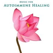 Music For Autoimmune Healing Songs