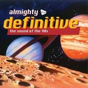 Almighty Definitive (The Sound Of The 90s) Songs
