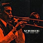 Urbie: East Coast Jazz) (Remastered) Songs
