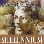 Classical Masterpieces Of The Millennium: Wagner Songs