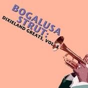 Bogalusa Strut: Dixieland Greats, Vol. 3 Songs