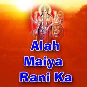 Alah Maiya Rani Ka Songs