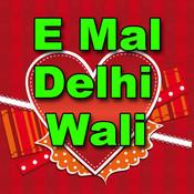 E Mal Delhi Wali Songs