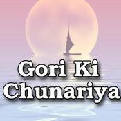 Gori Ki Chunariya Songs