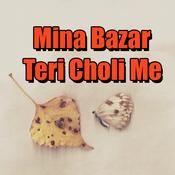Mina Bazar Teri Choli Me Songs