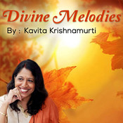 Divine Melodies By Kavita Krishnamurti Songs