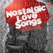 Nostalgic Love Songs Songs