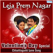 Leja Prem Nagar - Valentines Day Special Songs