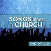 Songs That Changed The Church - Worship Songs