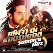 Mitti Di Khushboo - Summer Mix Song