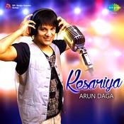 Kesariya - Arun Daga Song