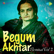 Begum Akhtar - Bemisal Vol 2 Songs