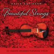 Beautiful Strings: 24 Timeless Melodies Featuring Violin Songs