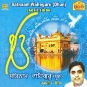 Satnaam Waheguru Dhun Jagjit Singh Songs