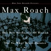 Max Roach With The New Orchestra Of Boston And The So What Brass Quintet Songs