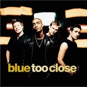 Too Close (3 Track Single) Songs