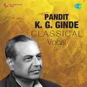 Pandit K G Ginde (hindustani Classical Vocal) Songs