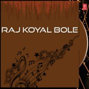 Raj Koyal Bole Songs