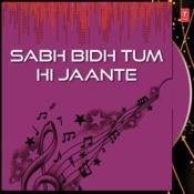 Sabh Bidh Tum Hi Jaante Songs
