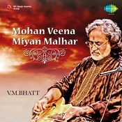 Vishwa Mohan Bhatt (mohan Veena) - Raag Mian Malhar Songs