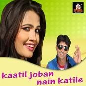 Kaatil Joban Nain Katile Songs