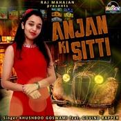 Anjan Ki Sitti Songs