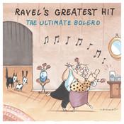 Ravel's Greatest Hit: The Ultimate Bolero Songs