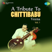 A Tribute To Chittibabu Veena Vol 1 Songs