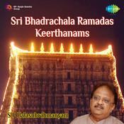 Sree Bhadrachala Ramadas Keerthanams Songs
