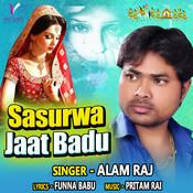 Sasurwa Jaat Badu Song