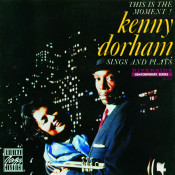 Kenny Dorham Sings And Plays: This Is The Moment! Songs