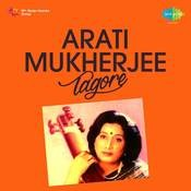 Tagore Songs By Arati Mukherjee  Songs
