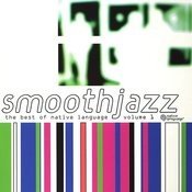Smooth Jazz: The Best Of Native Language, Vol.1 Songs