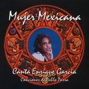 Mujer Mexicana: Canta Enrique Garcia Canciones De Pablo Parra Songs