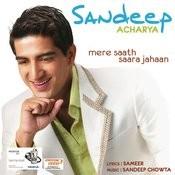 Sandeep Acharya - Mere Saath Saara Jahaan Songs