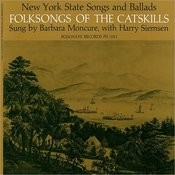Folk Songs Of The Catskills: New York State Songs And Ballads Songs