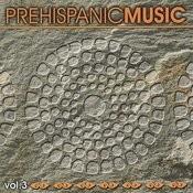 Prehispanic Music, Vol. III Songs