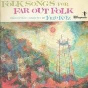 Folk Songs for Far Out Folk Songs