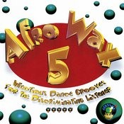 Afrowax Vol. 5 - Infectious Dance Grooves Songs