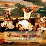Albanian Popular Songs Vol. 2 / Recordings 1970 - 1980 Songs