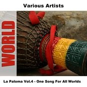 La Paloma, Vol.4: One Song For All Worlds Songs